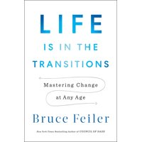 Life Is in the Transitions : Mastering Change at Any Age (Hardcover)