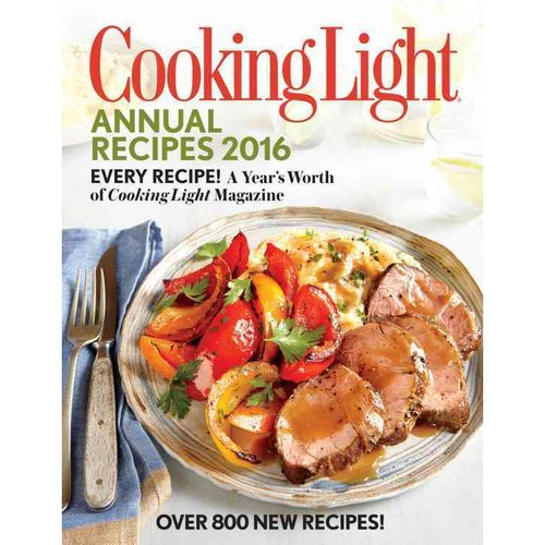 Cooking Light Annual Recipes : Every Recipe! A Yearu0027s Worth Of Cooking  Light Magazine