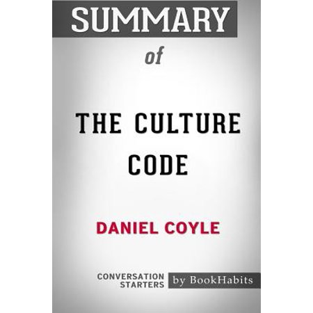 Summary of the Culture Code by Daniel Coyle : Conversation