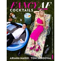 Fancy AF Cocktails : Drink Recipes from a Couple of Professional Drinkers