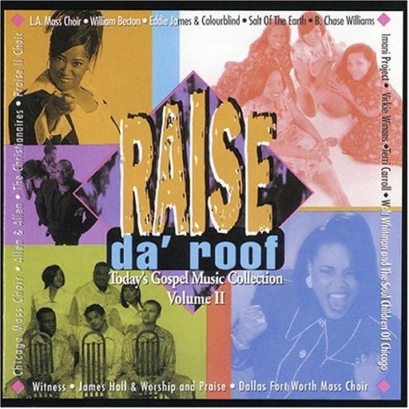 Raise Da' Roof: Today's Gospel Music Collection Vol.2