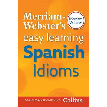 Merriam Websters Easy Learning Spanish Idioms