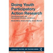 Doing Youth Participatory Action Research : Transforming Inquiry with Researchers, Educators, and Students