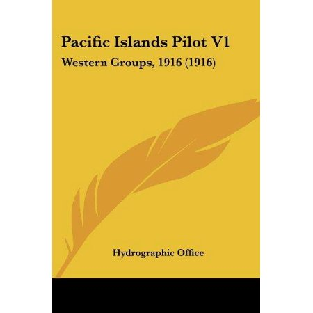 Pacific Islands Pilot  Western Groups  1916