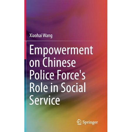Empowerment on Chinese Police Force's Role in Social Service (Hardcover)