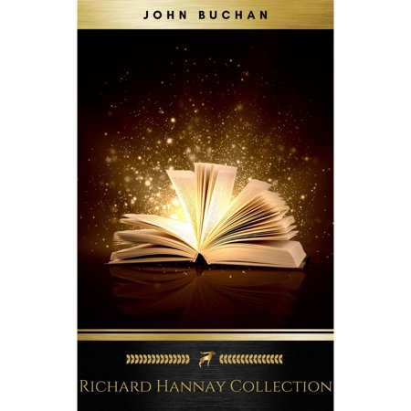 The Richard Hannay Collection: The 39 Steps, Greenmantle, Mr. Standfast -