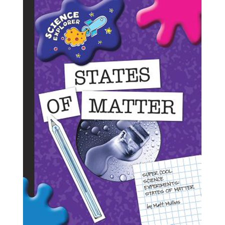 Super Cool Science Experiments: States of Matter