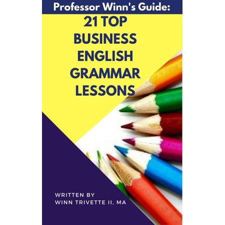 21 Top Business English Grammar Lessons - eBook for $<!---->