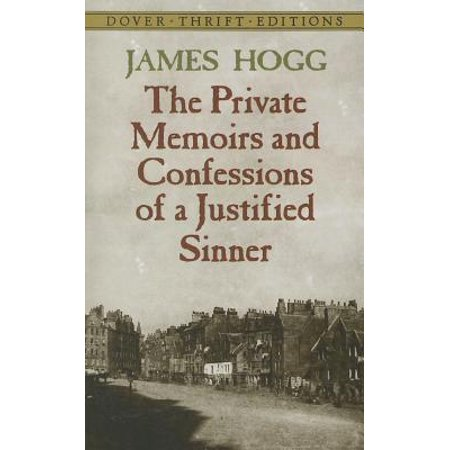The Private Memoirs and Confessions of a Justified (Memoirs And Confessions Of A Justified Sinner)