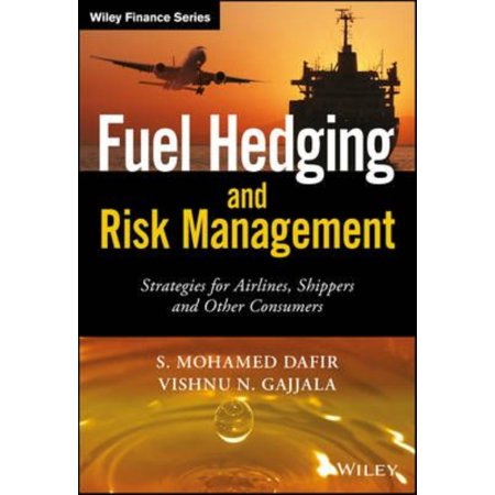 Fuel Hedging And Risk Management  Strategies For Airlines  Shippers  And Other Consumers