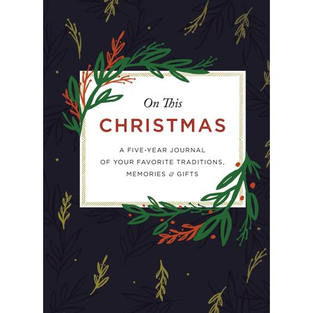 On This Christmas: A Five-Year Journal of Your Favorite Traditions, Memories, and Gifts (Hardcover) ()