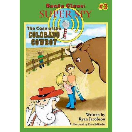 The Case of the Colorado Cowboy: Santa Claus: Super - Cowboy Santa Claus