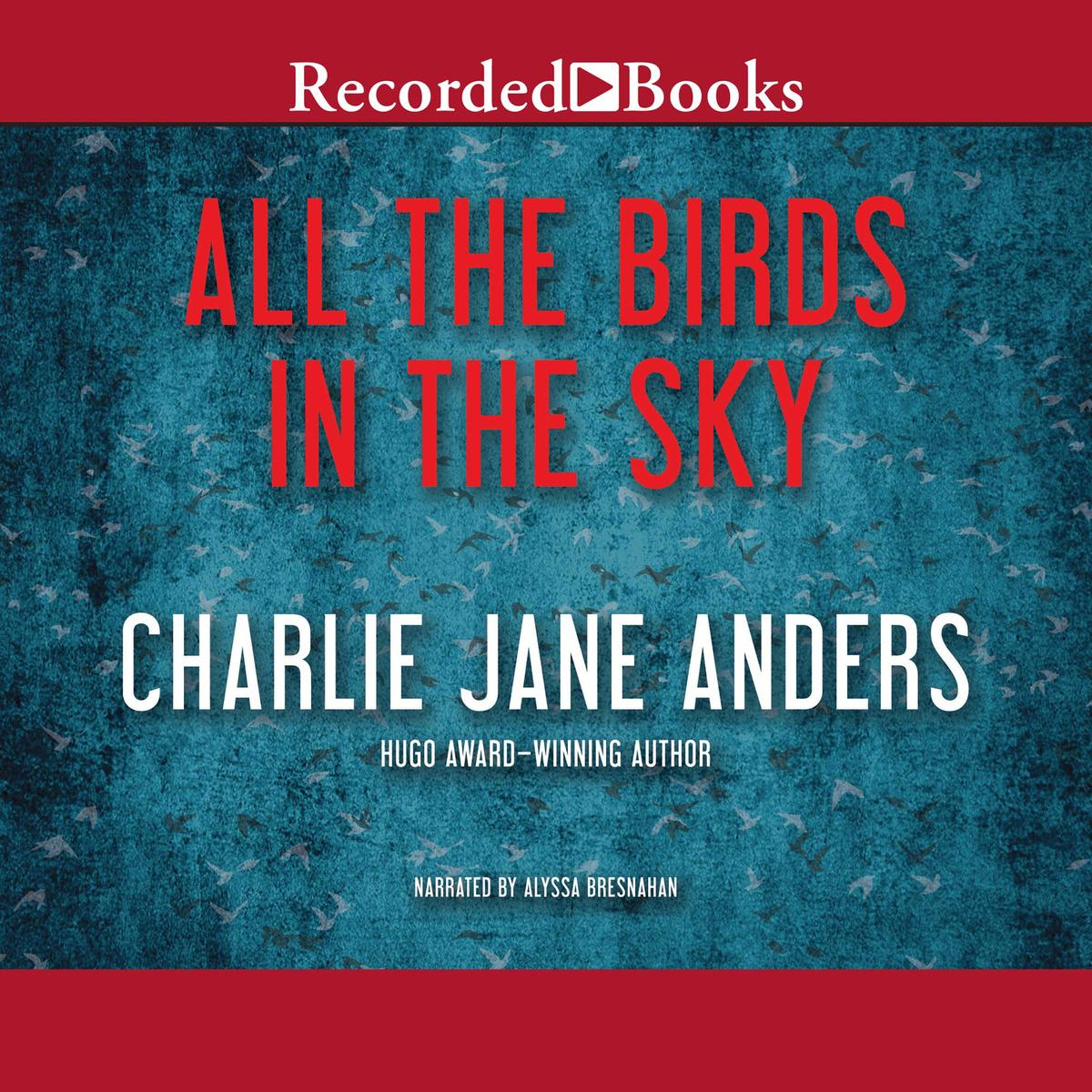 All the Birds in the Sky - Audiobook
