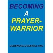 Becoming a Prayer-Warrior - eBook