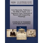 Cora Reynolds, Petitioner, V. the State of Texas. U.S. Supreme Court Transcript of Record with Supporting Pleadings