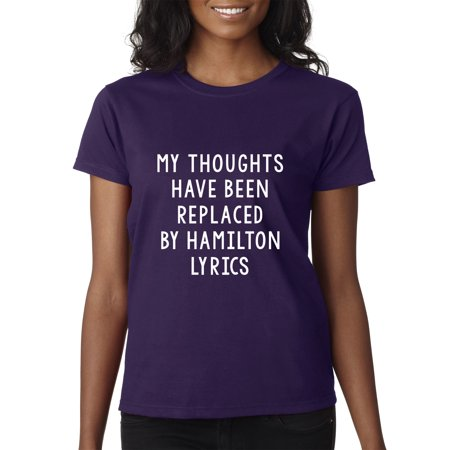 New Way 979 - Women's T-Shirt My Thoughts Have Been Replaced By Hamilton Lyrics Small Purple (Lyrics To P)