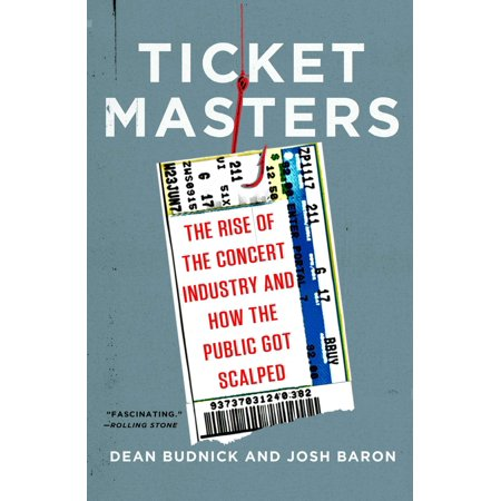 Ticket Masters : The Rise of the Concert Industry and How the Public Got (Ideas To Surprise Boyfriend With Concert Tickets)