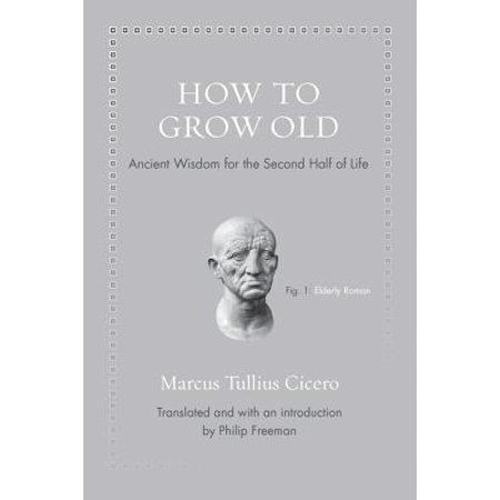 How Old Is Halloween (How to Grow Old : Ancient Wisdom for the Second Half of)