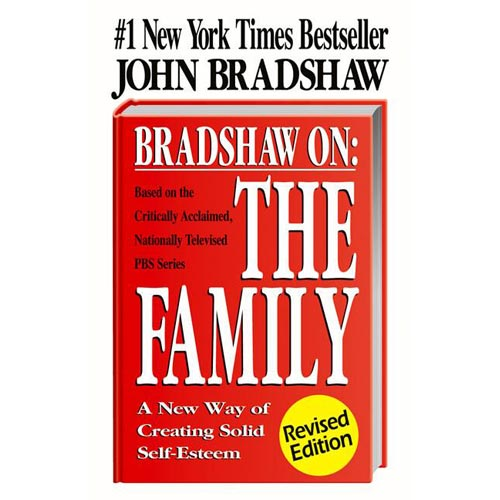 Bradshaw on : The Family: A New Way of Creating Solid-Self Esteem
