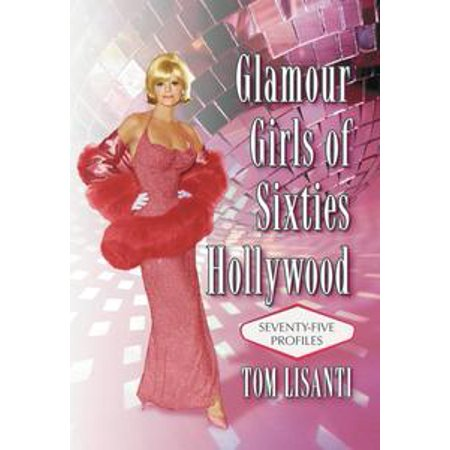 Glamour Girls of Sixties Hollywood - eBook - Girls From The Sixties