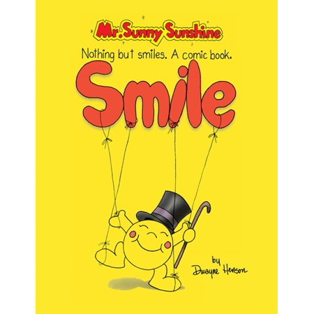 Mr. Sunny Sunshine Nothing but Smiles. a Comic Book. - eBook (Sunshine Smile)