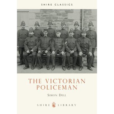 The Victorian Policeman  Shire Library   Paperback