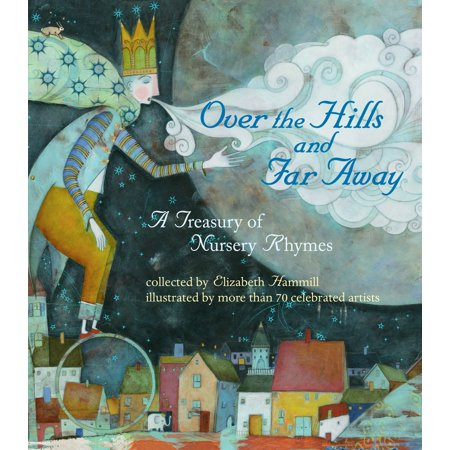 Over the Hills and Far Away : A Treasury of Nursery