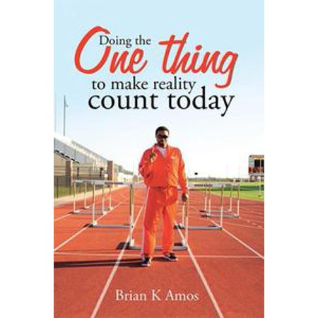 Doing the One Thing to Make Reality Count Today - eBook (Happy Halloween Things To Make And Do)