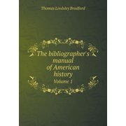 The Bibliographer's Manual of American History Volume 1