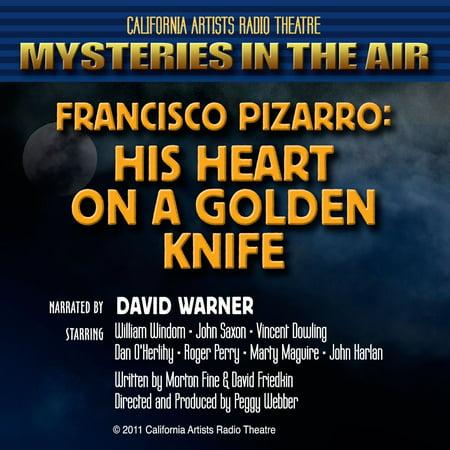 Francisco Pizarro: His Heart on a Golden Knife - Audiobook