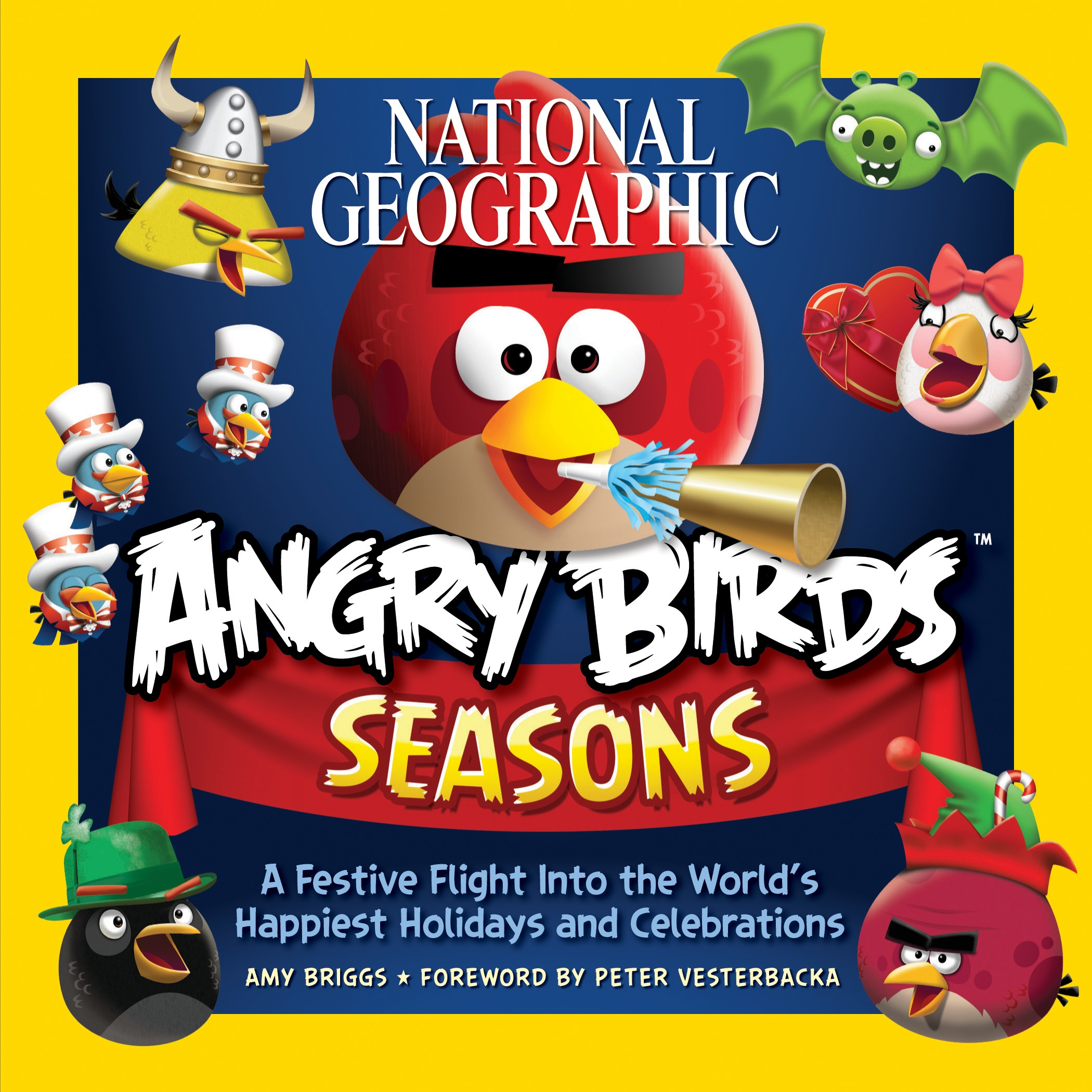 National Geographic Angry Birds Seasons : A Festive Flight Into the World's Happiest Holidays and Celebrations