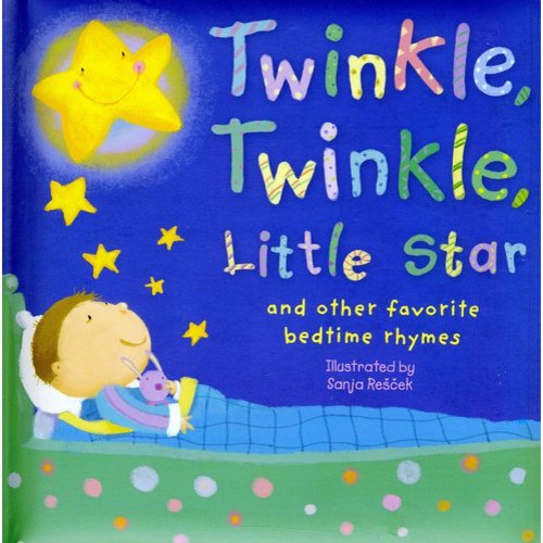 Twinkle, Twinkle, Little Star: And Other Favorite Nursery Rhymes
