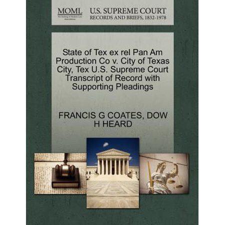 State of Tex Ex Rel Pan Am Production Co V. City of Texas City, Tex U.S. Supreme Court Transcript of Record with Supporting Pleadings
