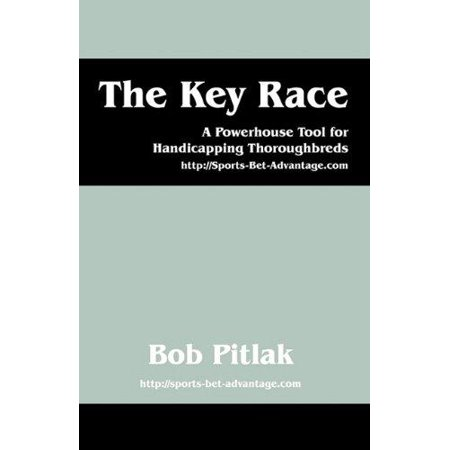 The Key Race  A Powerhouse Tool For Handicapping Thoroughbreds  Http    Sports Bet Advantage Com