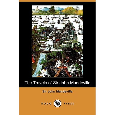 The Travels of Sir John Mandeville (Dodo Press) - City Of Mandeville