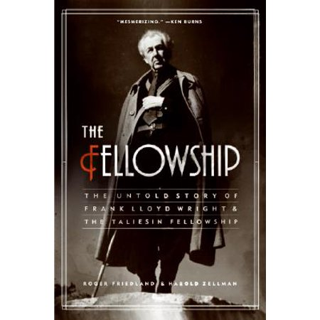 Fellowship Series - Fellowship: The Untold Story of Frank Lloyd Wright & The Taliesin Fellowship
