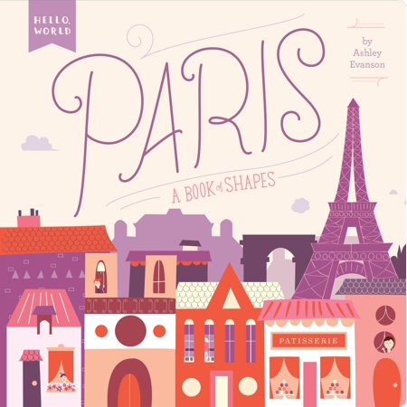 Paris Book (Paris: A Book of Shapes (Board Book))