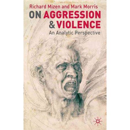 On Aggression And Violence  An Analytic Perspective