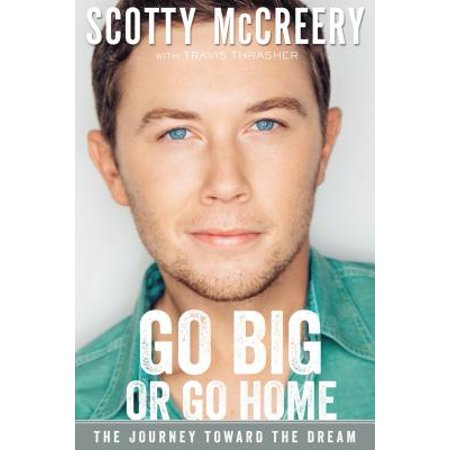 Go Big or Go Home : The Journey Toward the Dream