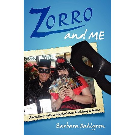 Zorro and Me : Adventures with a Masked Man and a Sword (He Man Power Sword)