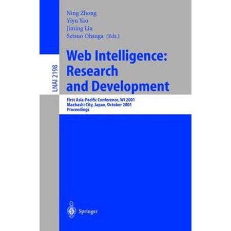 Web Intelligence   Research And Development  First Asia Pacific Conference  Wi 2001  Maebashi City  Japan  October  2001 Proceedings