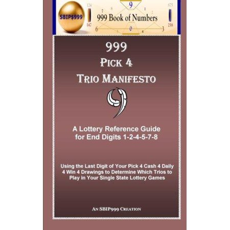 999 Pick 4 Trio Manifesto  A Lottery Reference Guide For End Digits 1 2 4 5 7 8
