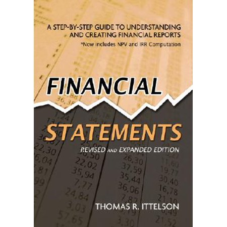 Financial Statements, Revised and Expanded Edition : A Step-By-Step Guide to Understanding and Creating Financial (2016 17 Annual Statement Studies Financial Ratio Benchmarks)