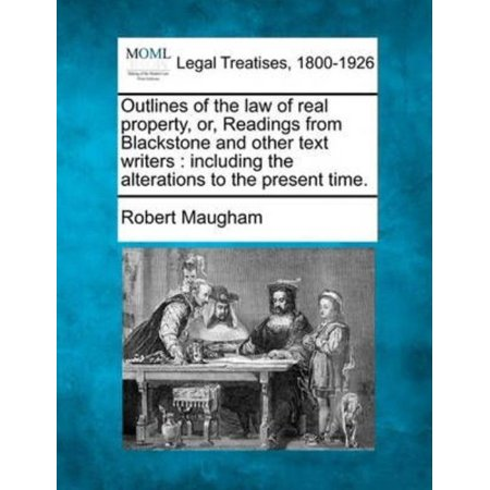 Outlines Of The Law Of Real Property  Or  Readings From Blackstone And Other Text Writers