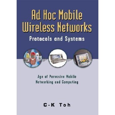 Ad Hoc Mobile Wireless Networks  Protocols And Systems