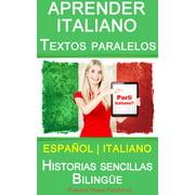 Aprender Italiano - Textos paralelos - Historias sencillas (Espaol - Italiano) Bilinge - eBook
