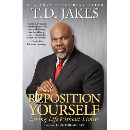 Reposition Yourself : Living Life Without Limits (Living Without A Man In Your Life)
