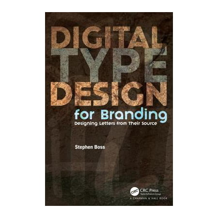 Digital Type Design for Branding : Designing Letters from Their Source (Designs For Letters)