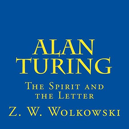 Alan Turing  The Spirit And The Letter
