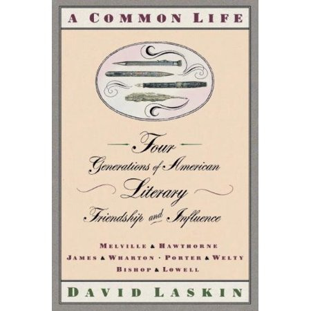 A Common Life: Four Generations of American Literary Friendships and Influence - image 1 de 1